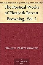 The Poetical Works of Elizabeth Barrett Browning, Vol. I