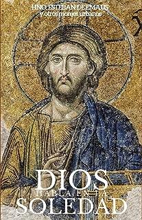 DIOS HABLA EN LA SOLEDAD: Diálogos sobre la vida Espiritual (La Oración del Santo Nombre nº 3) (Spanish Edition)
