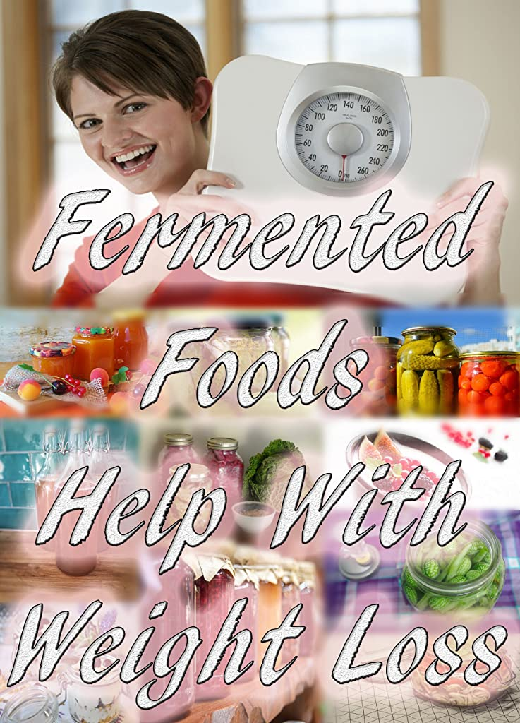 Fermented Foods Help With Weight Loss (English Edition)