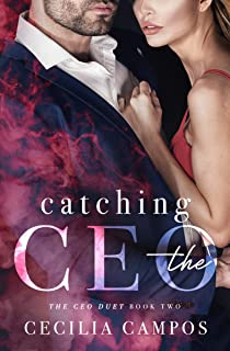 Catching the CEO: A new adult romance (The CEO Duet Book 2)