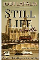 Still Life (Still Life, Book 1) Kindle Edition