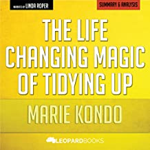 The Life-Changing Magic of Tidying Up, by Marie Kondo | Unofficial & Independent Summary & Analysis: The Japanese Art of Decluttering and Organizing