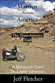 Marilyn Across America: The Trans-America Trail: A Motorcycle Travel Dual Sport Adventure (English Edition)