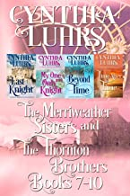 Merriweather Sisters and Thornton Brothers Time Travel Romance Series Books 7-10