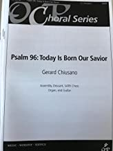 Psalm 96: Today Is Born Our Savior