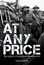 At Any Price: The Anzacs in the Battle of Messines 1917