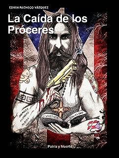 La Caída de los Próceres (Spanish Edition)
