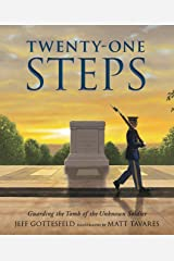 Twenty-One Steps: Guarding the Tomb of the Unknown Soldier Kindle Edition