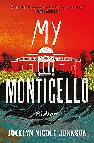 My Monticello by Jocelyn Nicole Johnson.