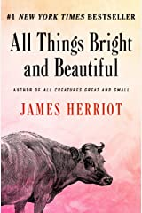 All Things Bright and Beautiful (All Creatures Great and Small Book 2) Kindle Edition