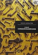 O Que É Conservadorismo - Coleção Abertura Cultural