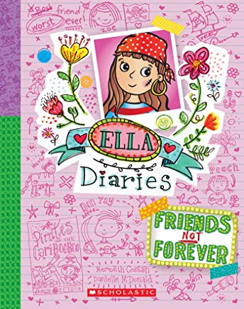 Ella Diaries #7: Friends Not Forever