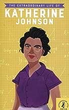 The Extraordinary Life of Katherine Johnson (Extraordinary Lives)