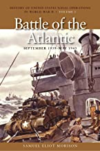 The Battle of the Atlantic, September 1939-1943: History of United States Naval Operations in World War II, Volume 1 (History of United States Naval Operations in World War II (Paperback))
