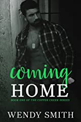 Coming Home (Copper Creek Book 1) Kindle Edition