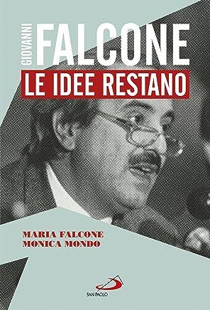 Giovanni Falcone: Le idee restano