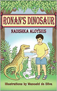 Ronan's Dinosaur: The Tale of an Unlikely Friendship that Changes a Boy's Life (Chapter Book suitable for ages 7 - 9) (Stories from Sri Lanka 4)