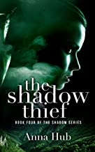 The Shadow Thief: Second Edition (The Shadow Series Book 4)