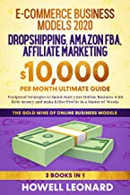 Dropshipping, Amazon FBA, Affiliate Marketing: 3 Books in 1 - Foolproof Strategies to Quick Start your Online Business wit...