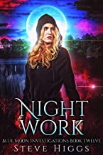 Night Work: Blue Moon Investigations New Adult Humorous Fantasy Book 12