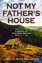 Not My Father's House: A Novel of Old New Mexico