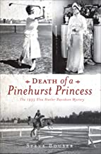 Death of a Pinehurst Princess: The 1935 Elva Statler Davidson Mystery
