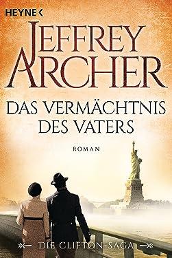 Das Vermächtnis des Vaters: Die Clifton Saga 2 - Roman (Die Clifton-Saga) (German Edition)