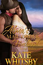 Alma's Mail Order Husband - A Clean Historical Mail Order Bride Story (Texas Brides Book 1)