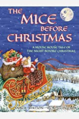 The Mice Before Christmas: A Mouse House Tale of the Night Before Christmas Kindle Edition