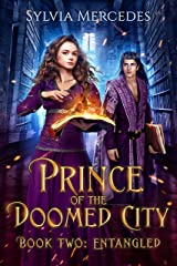 Entangled (Prince of the Doomed City Book 2) Kindle Edition