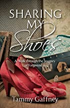 Sharing My Shoes: A Walk Through the Journey of Forgiveness