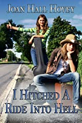 I Hitched A Ride Into Hell ((A young adult novelette)) Kindle Edition