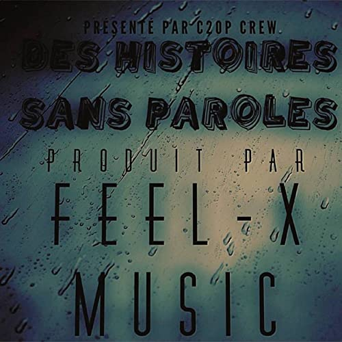 Des Histoires Sans Paroles By Feel X Music On Amazon Music Amazoncom