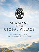 Shamans of the Global Village: Octavio Rettig & the Sonoran Desert Toad