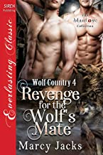 Revenge for the Wolf's Mate [Wolf Country 4] (Siren Publishing Everlasting Classic ManLove)