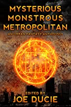 Mysterious, Monstrous, Metropolitan (DLP Anthology Book 2)