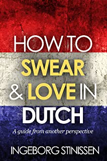 How to swear & love in Dutch