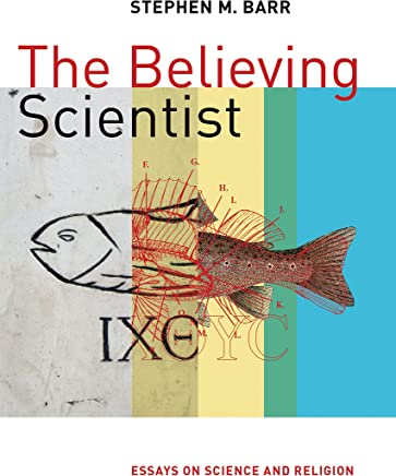 the believing scientist essays on science and religion   kindle  the believing scientist essays on science and religion   kindle edition by  stephen barr religion  spirituality kindle ebooks  amazoncom