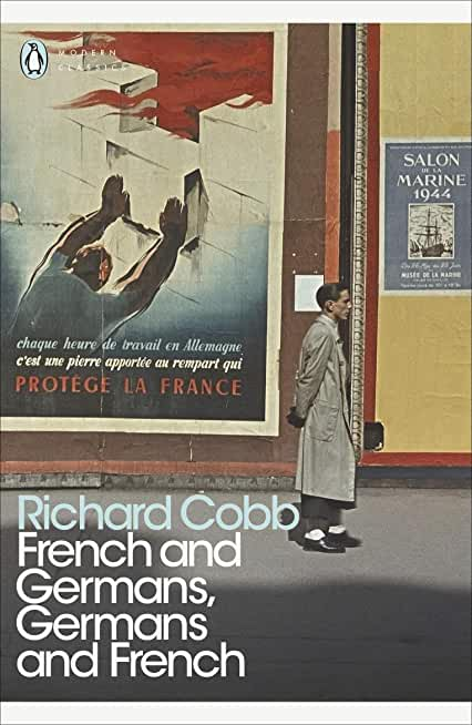 French and Germans, Germans and French: A Personal Interpretation of France under Two Occupations, 1914–1918/1940–1944 (Penguin Modern Classics) (English Edition)