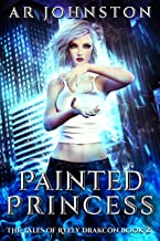 Painted Princess: The Tales of Ryely Drakcon Book 2
