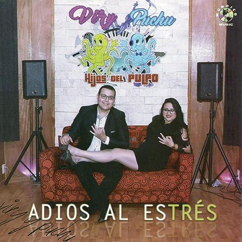 Adios al Estres de Puchu Hijos del Pulpo en Amazon Music ...