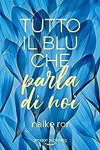 Permalink to Tutto il blu che parla di noi (I colori dell'amore Vol. 1) PDF
