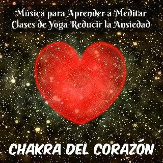 Chakra del Corazón - Música para Aprender a Meditar Clases de Yoga Reducir la Ansiedad con