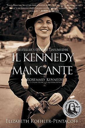 IL KENNEDY MANCANTE: ROSEMARY KENNEDY e le legami segrete di quattro donne
