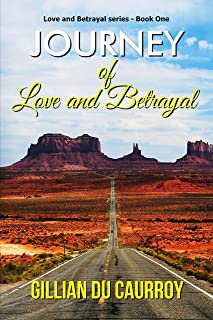 Journey of Love and Betrayal (Love and Betrayal Series Book 1)
