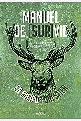 Manuel de (sur)vie en milieu forestier Format Kindle