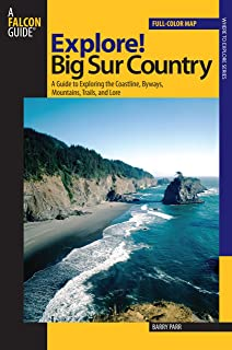 Explore! Big Sur Country: A Guide to Exploring the Coastline, Byways, Mountains, Trails, and Lore (Exploring Series)