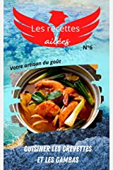 Les recettes ailées N°6 cuisiner les crevettes et les gambas: Découvrez nos techniques gastronomiques, simples et conviviales pour vous régaler en toute saison. Format Kindle