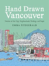 Hand Drawn Vancouver: Sketches of the City's Neighbourhoods, Buildings, and People