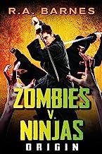 Zombies v. Ninjas: Origin (English Edition)